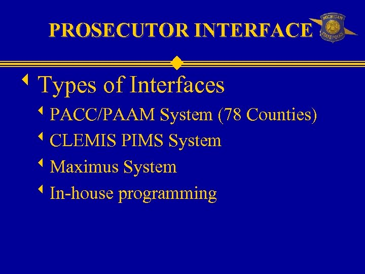 PROSECUTOR INTERFACE w. Types of Interfaces w. PACC/PAAM System (78 Counties) w. CLEMIS PIMS