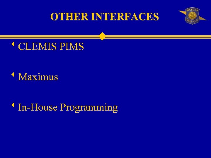 OTHER INTERFACES w. CLEMIS PIMS w. Maximus w. In-House Programming