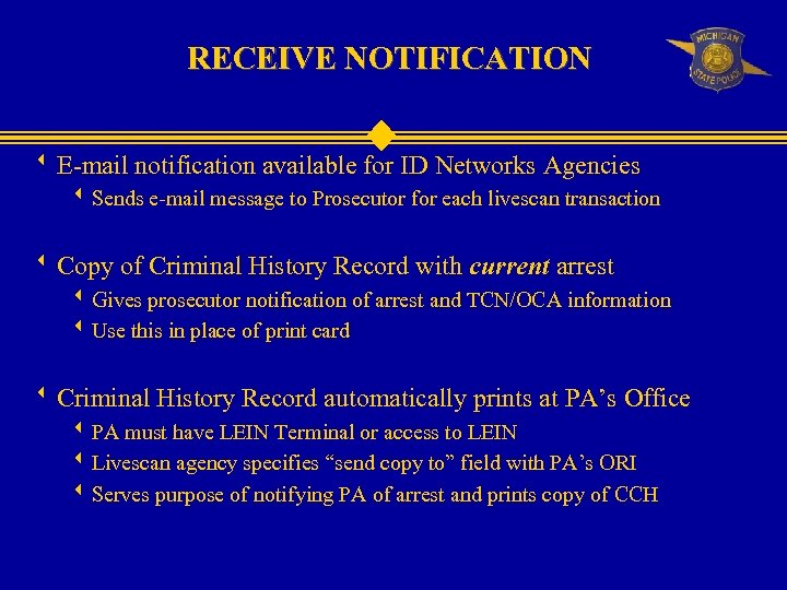 RECEIVE NOTIFICATION w E-mail notification available for ID Networks Agencies w Sends e-mail message