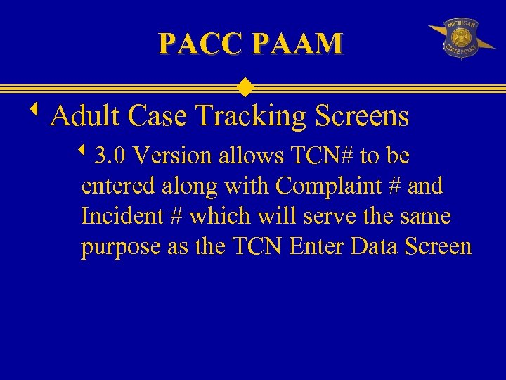 PACC PAAM w. Adult Case Tracking Screens w 3. 0 Version allows TCN# to
