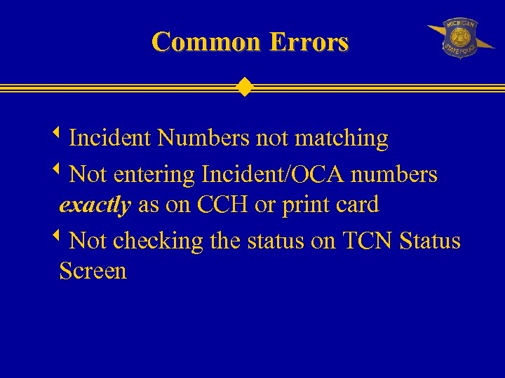 Common Errors w. Incident Numbers not matching w. Not entering Incident/OCA numbers exactly as
