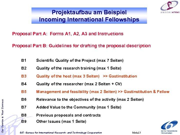 Projektaufbau am Beispiel Incoming International Fellowships Proposal Part A: Forms A 1, A 2,