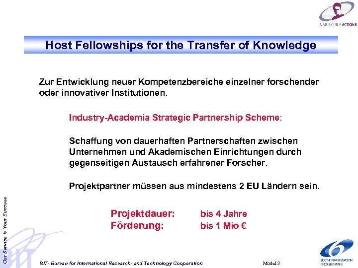 Host Fellowships for the Transfer of Knowledge Zur Entwicklung neuer Kompetenzbereiche einzelner forschender oder