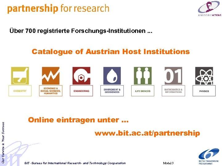 Über 700 registrierte Forschungs-Institutionen. . . Our Service is Your Success Catalogue of Austrian