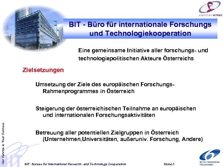BIT - Büro für internationale Forschungs und Technologiekooperation Eine gemeinsame Initiative aller forschungs- und