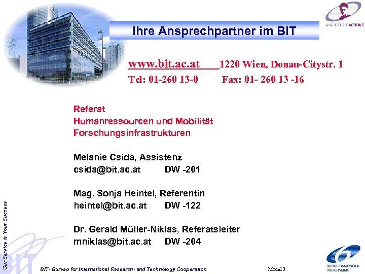 Ihre Ansprechpartner im BIT www. bit. ac. at Tel: 01 -260 13 -0 1220