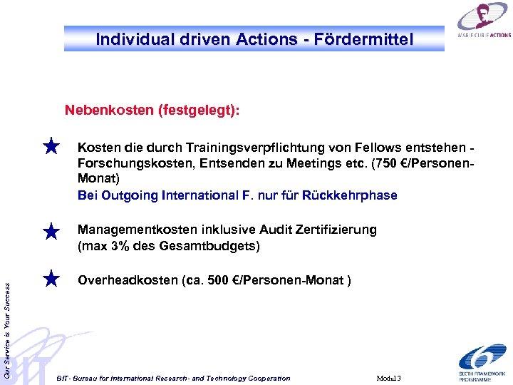 Individual driven Actions - Fördermittel Nebenkosten (festgelegt): Kosten die durch Trainingsverpflichtung von Fellows entstehen