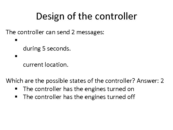 Design of the controller The controller can send 2 messages: § during 5 seconds.