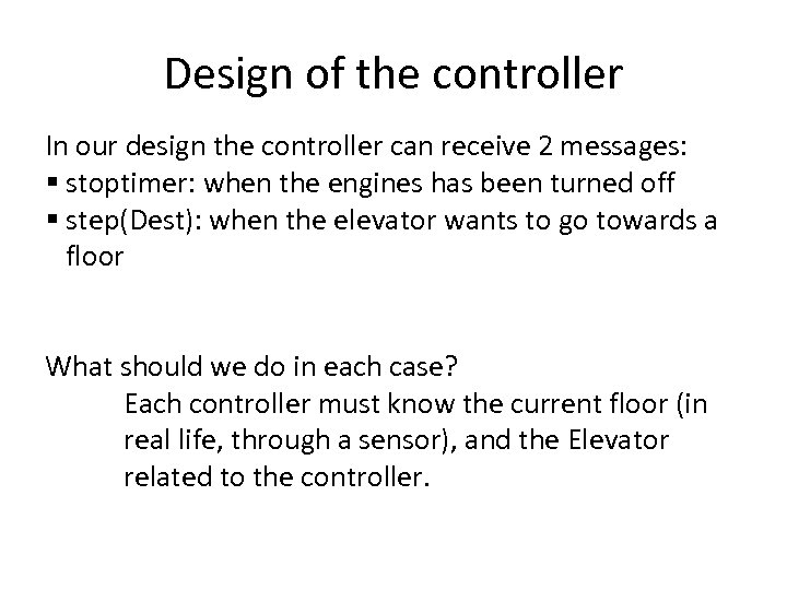 Design of the controller In our design the controller can receive 2 messages: §