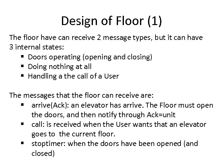 Design of Floor (1) The floor have can receive 2 message types, but it