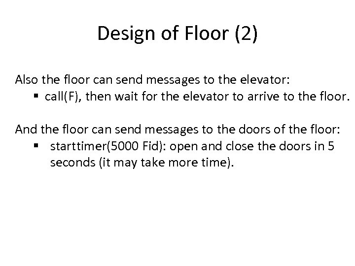 Design of Floor (2) Also the floor can send messages to the elevator: §