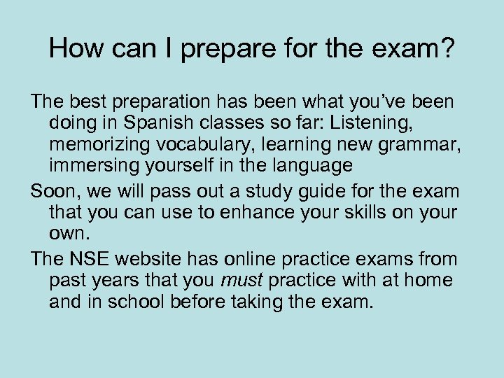How can I prepare for the exam? The best preparation has been what you've