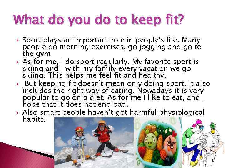 What do you do to keep fit? Sport plays an important role in people's