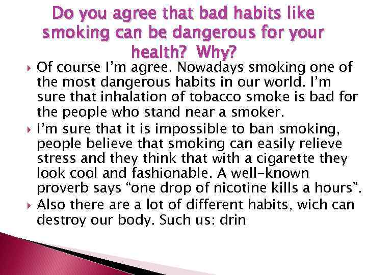 Do you agree that bad habits like smoking can be dangerous for your