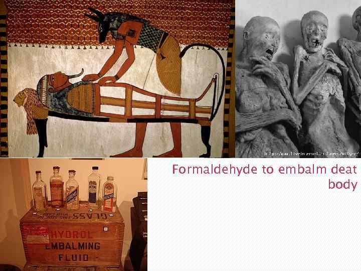 Formaldehyde to embalm deat body