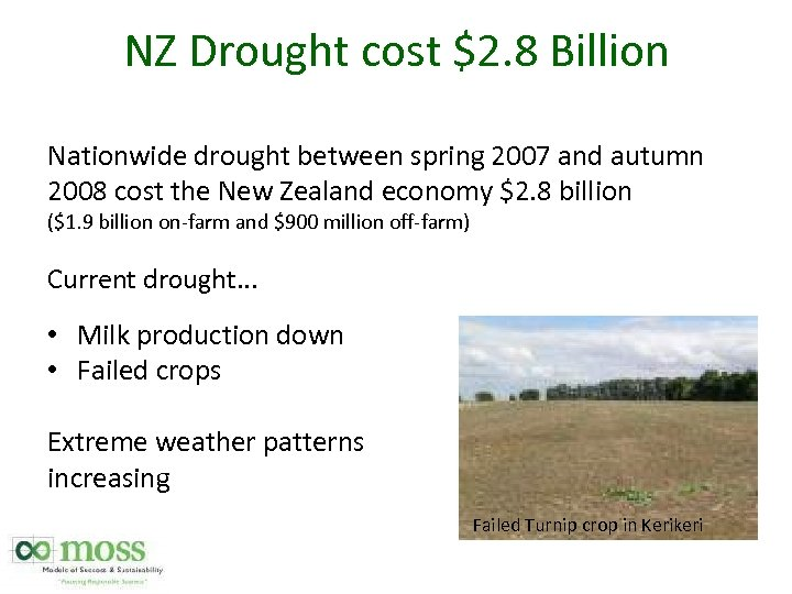 NZ Drought cost $2. 8 Billion Nationwide drought between spring 2007 and autumn 2008