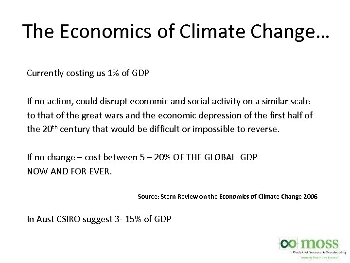 The Economics of Climate Change… Currently costing us 1% of GDP If no action,