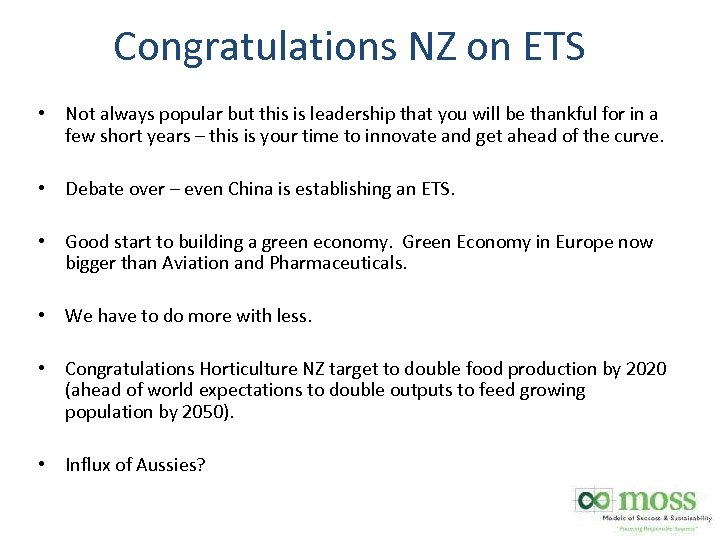 Congratulations NZ on ETS • Not always popular but this is leadership that you