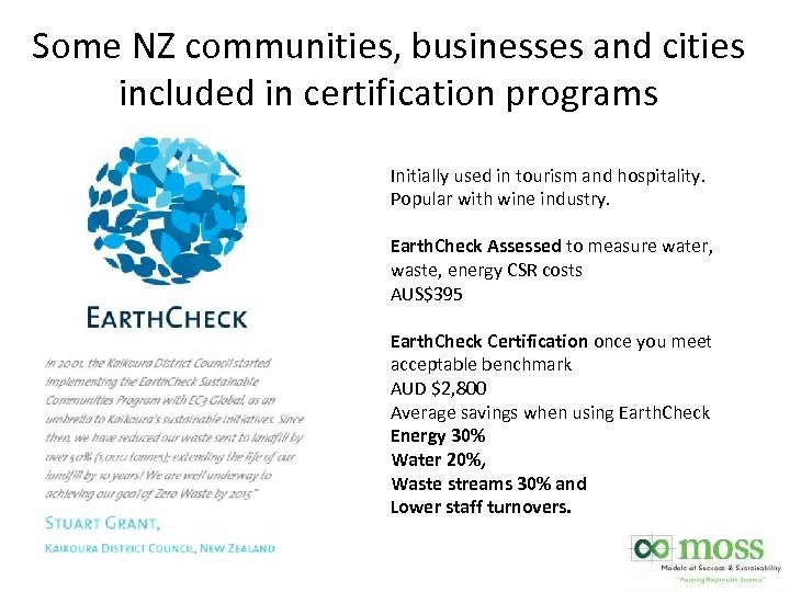 Some NZ communities, businesses and cities included in certification programs. Initially used in tourism