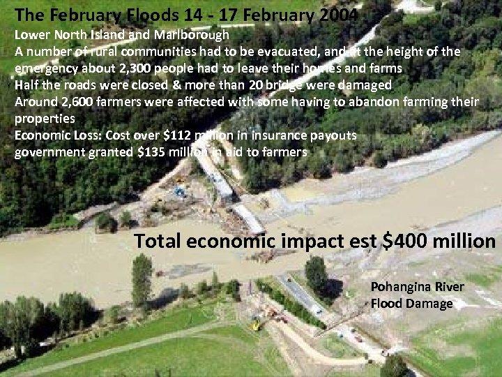 The February Floods 14 - 17 February 2004 Lower North Island Marlborough A number