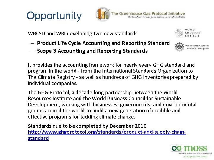 Opportunity WBCSD and WRI developing two new standards – Product Life Cycle Accounting and