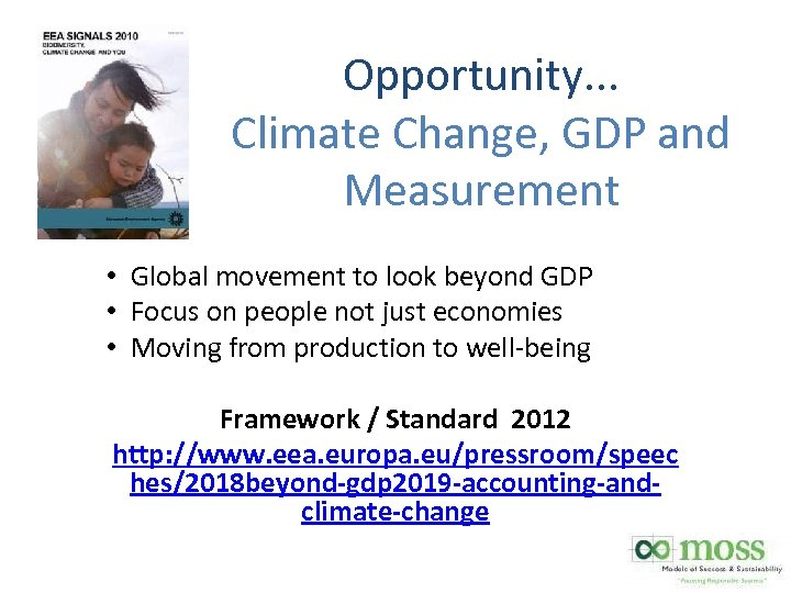 Opportunity. . . Climate Change, GDP and Measurement • Global movement to look beyond
