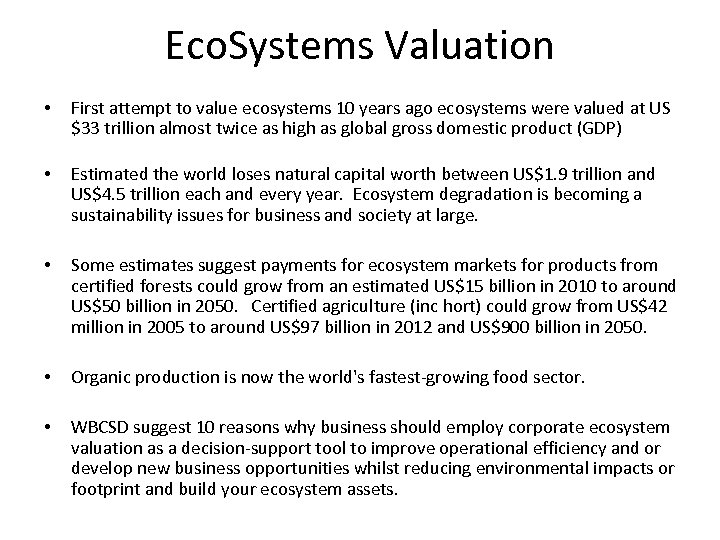 Eco. Systems Valuation • First attempt to value ecosystems 10 years ago ecosystems were