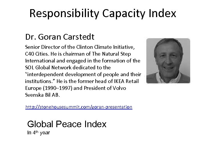 Responsibility Capacity Index Dr. Goran Carstedt Senior Director of the Clinton Climate Initiative, C