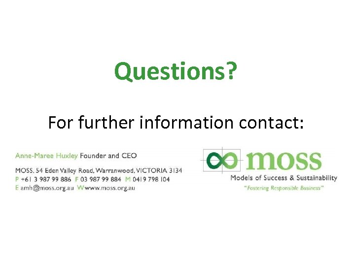 Questions? For further information contact: