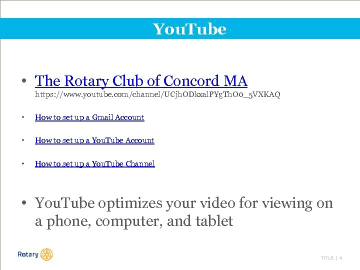 You. Tube • The Rotary Club of Concord MA https: //www. youtube. com/channel/UCjh. ODkxal.