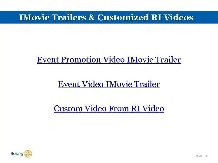 IMovie Trailers & Customized RI Videos Event Promotion Video IMovie Trailer Event Video IMovie