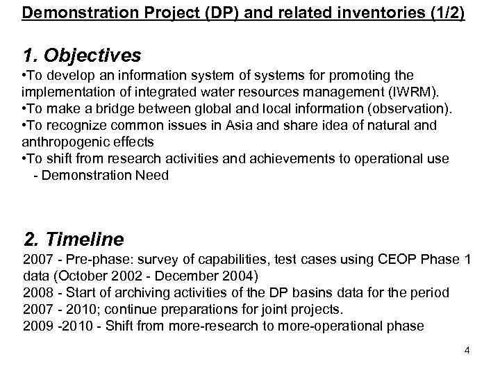Demonstration Project (DP) and related inventories (1/2) 1. Objectives • To develop an information