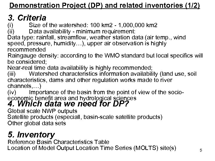 Demonstration Project (DP) and related inventories (1/2) 3. Criteria (i) Size of the watershed: