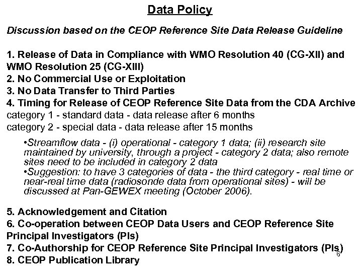 Data Policy Discussion based on the CEOP Reference Site Data Release Guideline 1. Release