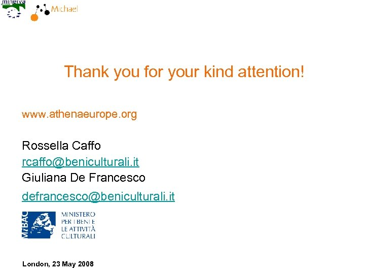 Thank you for your kind attention! www. athenaeurope. org Rossella Caffo rcaffo@beniculturali. it Giuliana