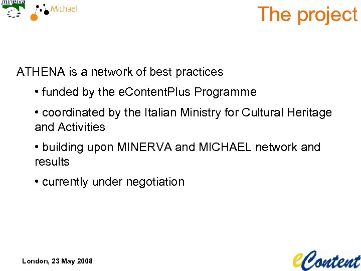 The project ATHENA is a network of best practices • funded by the e.
