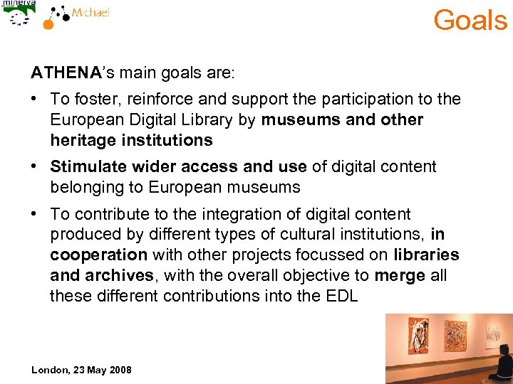 Goals ATHENA's main goals are: • To foster, reinforce and support the participation to