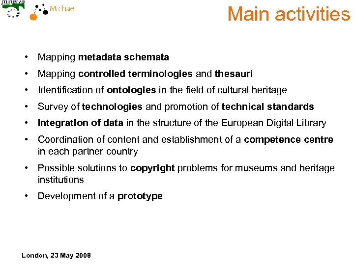 Main activities • Mapping metadata schemata • Mapping controlled terminologies and thesauri • Identification