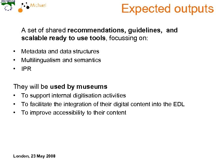 Expected outputs A set of shared recommendations, guidelines, and scalable ready to use tools,