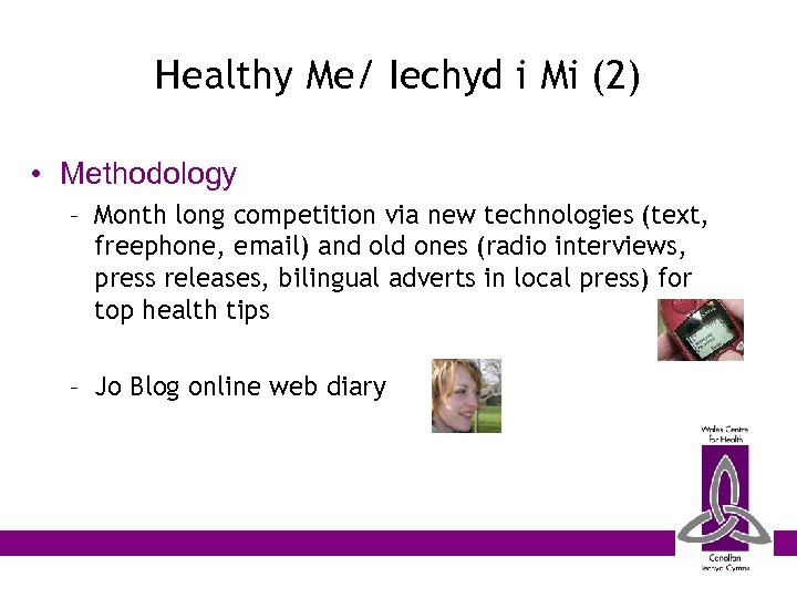 Healthy Me/ Iechyd i Mi (2) • Methodology – Month long competition via new