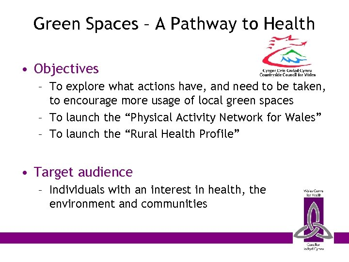 Green Spaces – A Pathway to Health • Objectives – To explore what actions