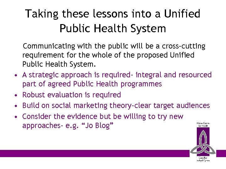 Taking these lessons into a Unified Public Health System • • Communicating with the