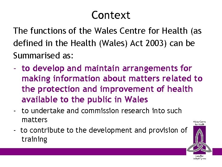 Context The functions of the Wales Centre for Health (as defined in the Health