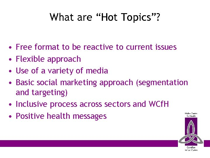 """What are """"Hot Topics""""? • • Free format to be reactive to current issues"""