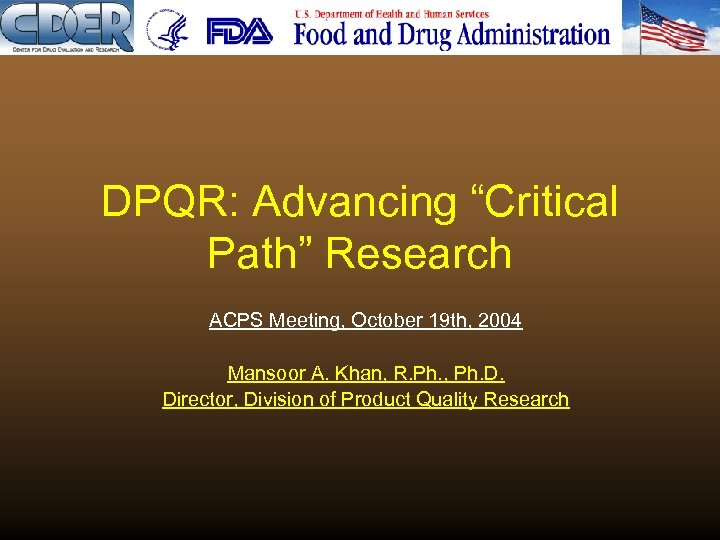 "DPQR: Advancing ""Critical Path"" Research ACPS Meeting, October 19 th, 2004 Mansoor A. Khan,"