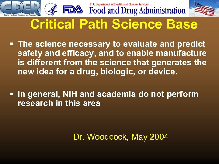 Critical Path Science Base § The science necessary to evaluate and predict safety and