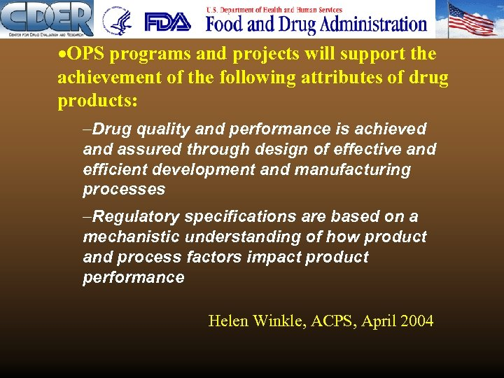 ·OPS programs and projects will support the achievement of the following attributes of drug
