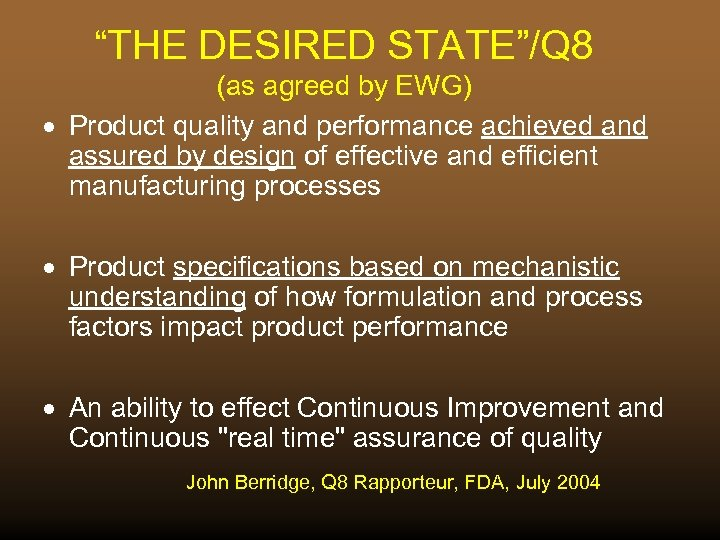 """""""THE DESIRED STATE""""/Q 8 (as agreed by EWG) · Product quality and performance achieved"""