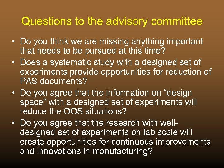 Questions to the advisory committee • Do you think we are missing anything important