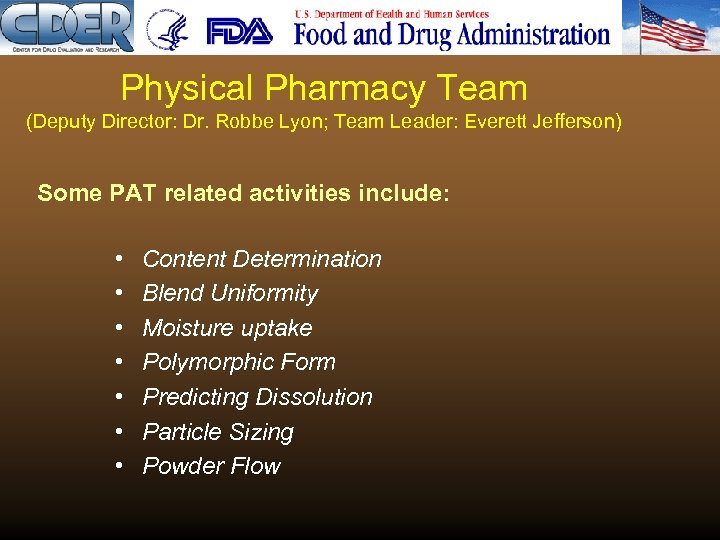 Physical Pharmacy Team (Deputy Director: Dr. Robbe Lyon; Team Leader: Everett Jefferson) Some PAT